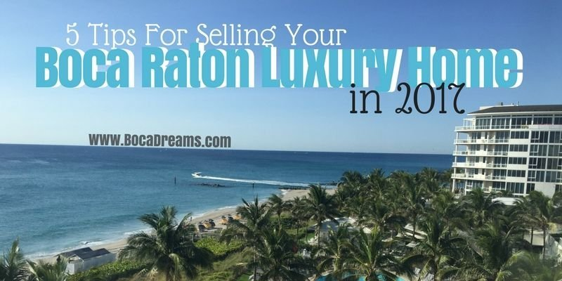 5 tips fpr selling your boca raton luxury home in 2017