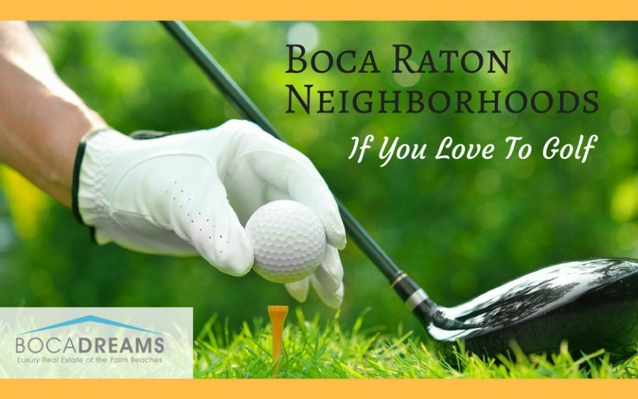 boca raton neighborhoods to live in if you love to golf