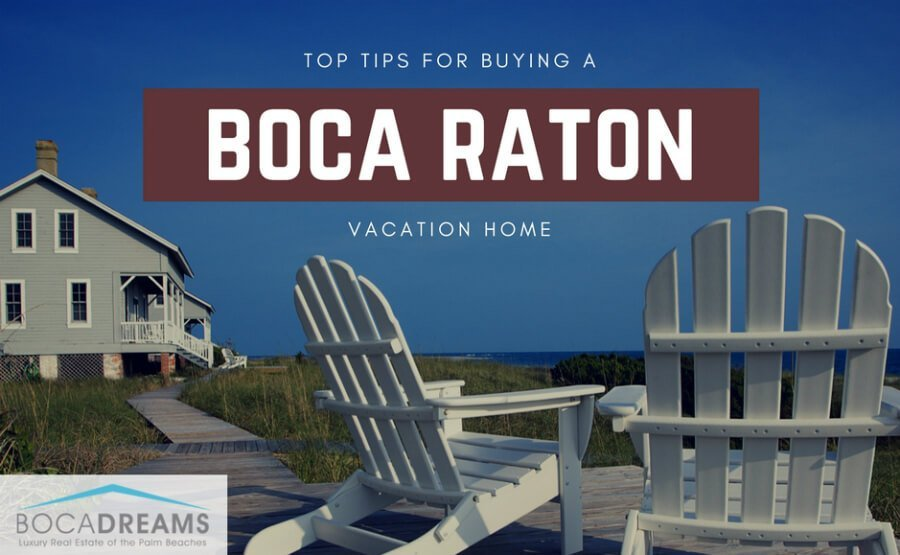Buying A Boca Raton Vacation Home